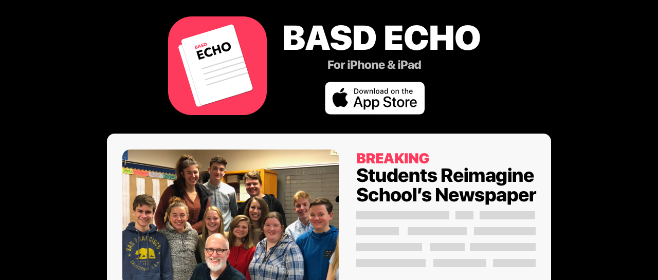 BASD Echo for iPone & iPad Students Reimagine School's Newspaper  11 students and their advisor